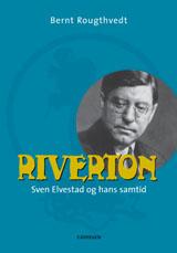 Riverton. Sven Elvestad og hans samtid