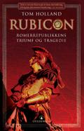 Rubicon: Romerrepublikkens triumf og tragedie