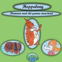 Hoppalong – Dammen med det grønne monsteret
