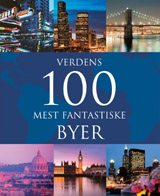 Verdens 100 mest fantastiske byer