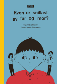 Kven er snillast av far og mor?